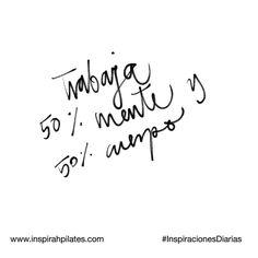 Trabaja 50 % mente y 50 % cuerpo.  #InspirahcionesDiarias por @CandiaRaquel  Inspirah mueve y crea la realidad que deseas vivir en:  http://ift.tt/1LPkaRs