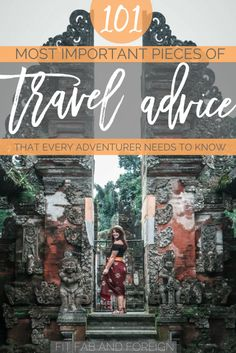 101 Pieces of advice concerning all things travel! I never thought of 75% of them! Everything you need to know in order to travel