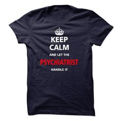 Let the PSYCHIATRIST T-Shirts, Hoodies. GET IT ==► https://www.sunfrog.com/LifeStyle/Let-the-PSYCHIATRIST-22358503-Guys.html?id=41382