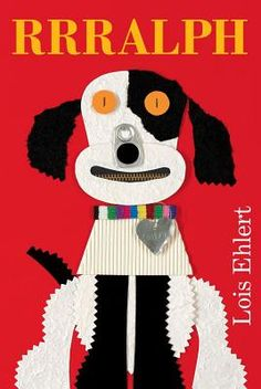 RRRalph by Lois Ehlert   IndieBound (Bedtime 6/12/12--good way to initiate kids into the play on words.)
