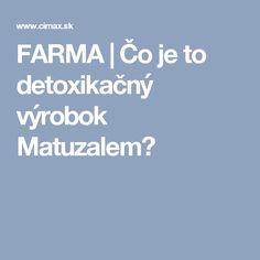 FARMA | Čo je to detoxikačný výrobok Matuzalem?