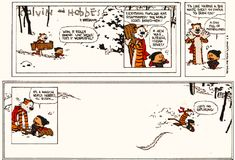 Calvin and Hobbes by Bill Watterson. The greatest comic strip ever created. This final strip still chokes me up. Calvin and Hobbes, and Bill Watterson, we speak your names. Calvin And Hobbes Comics, Calvin And Hobbes Snowmen, Best Calvin And Hobbes, Calvin And Hobbes Tattoo, Chandler Bing, Leonardo Dicaprio, Beste Comics, Garfield, Fun Comics