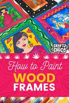 Painted Wood Frames w/Prints - The Crafty Chica Dollar Store Crafts, Crafts To Sell, Diy Crafts, Upcycled Crafts, Mason Jar Crafts, Mason Jar Diy, Painting For Kids, Painting On Wood, Heritage Crafts