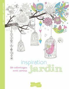 Inspiration jardin: 50 coloriages anti-stress