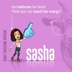 Hopping around with ideas in the office, Sasha is that CEO who keeps the team Tyche in their high spirits!