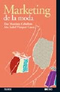 marketing de la moda-ana isabel vazquez casco-elsa martinez caballero ISBN: 9788436820515
