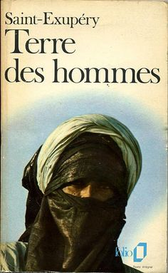 Terre des Hommes by Antoine de Saint-Exupéry I Love Books, Great Books, Books To Read, My Books, Book Writer, Book Authors, Book Cover Design, Book Design, Bons Romans