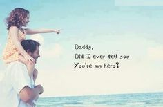 Daddy, Did I Ever Tell You You're My Hero fathers day father's day dad quotes happy fathers day fathers day quotes father's day quotes i love you dad happy fathers day quotes fathers day pictures fathers day images Best Dad Quotes, Best Fathers Day Quotes, Fathers Day Images, Fathers Love, Happy Fathers Day, Quotes Quotes, Favorite Quotes, 2017 Quotes, Hero Quotes