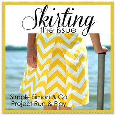 Free tutorials for skirts and a great project.  Project Run and Play: Skirting the Issue is HERE!!!!