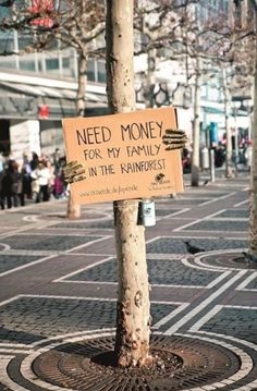 need money for my family in the rainforest. getting the message out there for a serious cause by using humour that works Save Our Earth, Save The Planet, Save Mother Earth, Earth Day, Planet Earth, Creative Advertising, Ads Creative, Print Advertising, Advertising Campaign