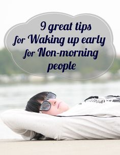 9 great tips for waking up early for non-morning people - LIVE YOUR DREAMS TIPS LIFE