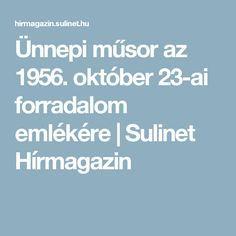 Ünnepi műsor az 1956. október 23-ai forradalom emlékére | Sulinet Hírmagazin Festive, October