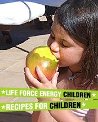 "Life Force Energy Children - Natalia Rose   Your children can all radiate their unique brand of luminous, indwelling life. ""Life Force Energy"" and ""Children"" can be synonymous again! Enjoy the recipes in celebration of family healing and wholeness!"