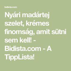 Nyári madártej szelet, krémes finomság, amit sütni sem kell! - Bidista.com - A TippLista! Keto, Math Equations, Life, Recipes