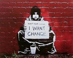 "Banksy graffiti art, ""I Want Change"", Various Sizes, Giclee Print on Canvas Banksy Graffiti, Street Art Banksy, Bansky, Banksy Canvas Prints, Art Prints, Painting & Drawing, Street Art Quotes, Urbane Kunst, Human Art"