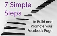 7 Simple Steps to Build and Promote Your Facebook Page