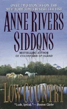 Low Country by Anne Rivers Siddons; have read every one of her books except for the latest.