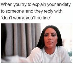 "15 Anxiety Memes For The Chronically Anxious - Funny memes that ""GET IT"" and want you to too. Get the latest funniest memes and keep up what is going on in the meme-o-sphere. Social Anxiety Memes, Anxiety Humor, Anxiety Disorder, Quotes About Anxiety, Bipolar Memes, Panic Disorder, Mental Health Memes, Health Is Wealth Quotes, Thoughts"