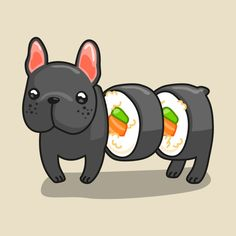 I love frenchie. I love sushi. So I love frenchie sushi!