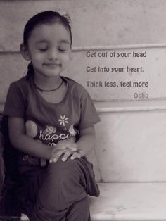 ..think less, feel more..❤