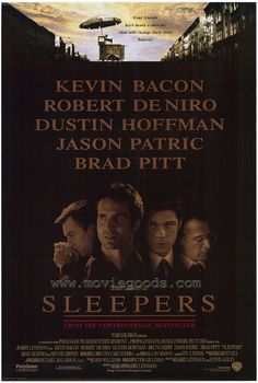 Sleepers (1996)  Its not often we see Brad Pitt's hunky face not being prominent and larger on a poster, but Sleepers featured a very strong cast of stars.  Sleepers movie posters now at MovieGoods.com