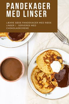Delicious and sweet pancakes with red lentils. The lentils do not taste good, but provide good consi Nutella, Chocolate Cream, Dessert Recipes, Desserts, Lentils, Healthy Choices, Food Inspiration, Pancakes, Protein
