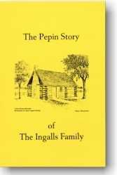 The Pepin Story of the Ingalls Family