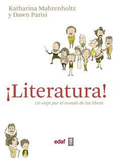 ¡Literatura! : un viaje por el mundo de los libros / Katharina Mahrenholtz & Dawn Parisi: http://kmelot.biblioteca.udc.es/record=b1544446~S1*gag