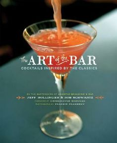 The Art of the Bar: Cocktails Inspired by the Classics - For the enthusiast who wants the freshest of ingredients