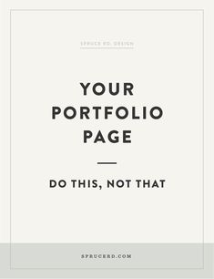 portfolio page: Do this, not that — Spruce Rd. Your portfolio page: Do this, not that Web Design Quotes, Web Design Tips, Graphic Design Tips, Freelance Graphic Design, Design Tutorials, Design Design, Layout Design, Freelance Interior Designer, Design Process