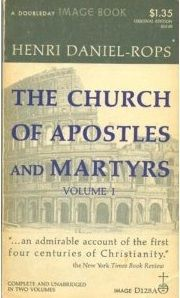 """The Church of the Apostles and Martyrs"" by Henri Daniel-Rops. This history of the early Church is excellent and worth reading, though wordy and convoluted at times. (Like fellow French writer Alexander Dumas, he leaves no detail undescribed...)"