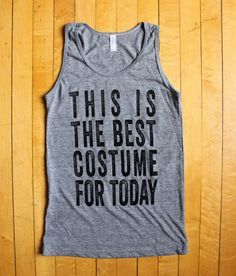 this is the best costume for today tank | Tank-This is the Best Costume for Today-Grey Gardens