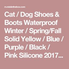 Cat / Dog Shoes & Boots Waterproof Winter / Spring/Fall Solid Yellow / Blue / Purple / Black / Pink Silicone 2017 - $4.99