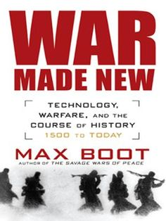 War Made New by Max Boot, Click to Start Reading eBook, A monumental, groundbreaking work, now in paperback, that shows how technological and strategic revol