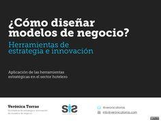 como-disenar-modelos-de-negocio-herramientas-de-estrategia-e-innovacion-veronica-torras by Veronica Torras via Slideshare