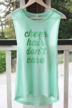 The Cheer Hair Don't Care Mint Muscle Tank is a part of our Simply Summer Collection. This tank says it ALL. Let them know that you don't care and look PERFEC Cheer Practice Outfits, Cheer Outfits, Cheer Coaches, Cheer Mom, Cheer Stuff, Cheer Quotes, Cheer Sayings, Cheerleading Quotes, Cheerleading Gifts