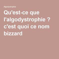 Qu'est-ce que l'algodystrophie ? c'est quoi ce nom bizzard ?