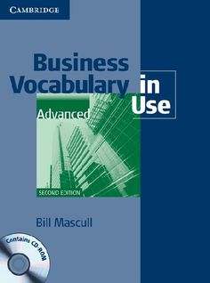 BUSINESS VOCABULARY IN USE ADVANCED, SECOND EDITION. It is for users looking to expand their business vocabulary. This second edition comes with a CD-ROM which offers practice exercises and games, audio of each word or phrase, tests and a phonemic chart for pronunciation support. Ref. number(s): ENG-430 (book) - ENG-086 (CD-Rom).