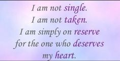 For all the single lady's .. Stay strong and never settle for less then you deserve!