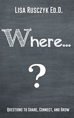 Where?: Questions to make you to think about places (50+ Questions to Ask) by Lisa Rusczyk Ed.D., http://www.amazon.com/dp/B00WX1WIVI/ref=cm_sw_r_pi_dp_JG7qvb01GC4NA
