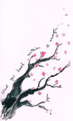 would be a super cute watercolor tattoo! But I like the quote more than the cherry blossom