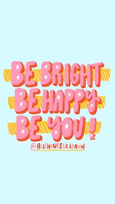 Be bright be happy be you iPhone wallpaper background