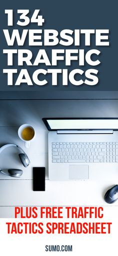 Want to increase web traffic? Check out these 134 traffic generation tactics for your blog or website. Plus get a free downloadable traffic tactics spreadsheet. #webtraffic #website #blogging