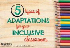BLOG POST: 5 Types of Instructional Adaptations for Your Inclusive Classroom | inclusion, disability, special education, UDL, differentiated instruction