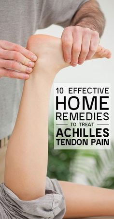 10 Effective Home Remedies To Treat Achilles Tendon Pain ~ Medihealer