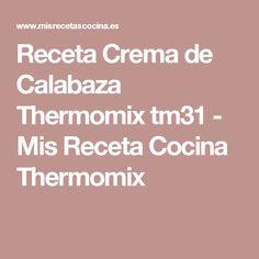 Receta Crema de Calabaza Thermomix tm31 - Mis Receta Cocina Thermomix