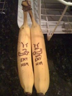 Write on the bananas & then put them back at the store....lol