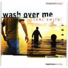 Wash Over Me ~ Jami Smith, http://www.amazon.com/dp/B00008GKGI/ref=cm_sw_r_pi_dp_y-HNrb1KT1B1F