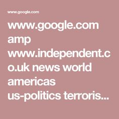 www.google.com amp www.independent.co.uk news world americas us-politics terrorism-right-wing-america-muslims-islam-white-supremacists-study-a7805831.html%3famp  READ THIS. It will show you who we actually have to fear....