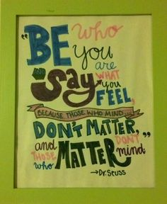 A great Dr  Seuss quote from Yertle the Turtle    Classroom Ideas     Framed Dr  Seuss quote   unless it s your mother that  minds     haha